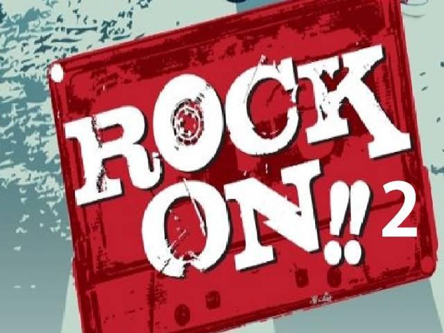 Rock On 2_Rock On_Farhan Akhtar_Arjun Rampal_Shraddha Kapoor_