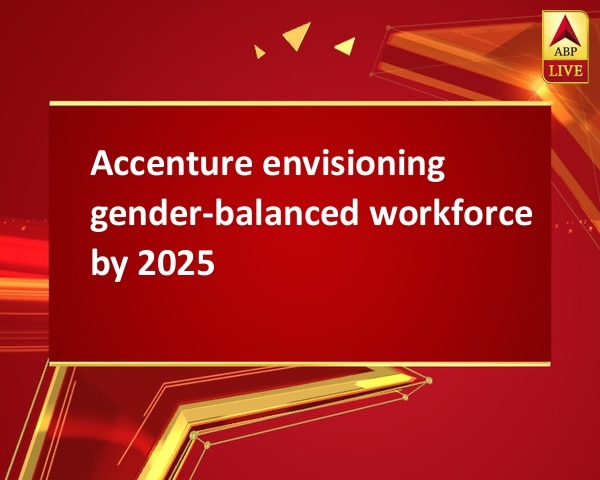 Accenture envisioning gender-balanced workforce by 2025
