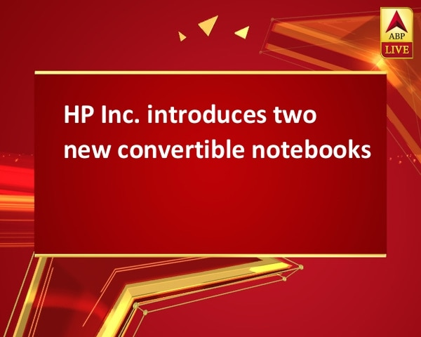 HP Inc. introduces two new convertible notebooks