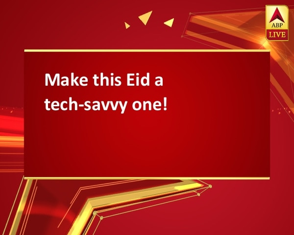 Make this Eid a tech-savvy one!