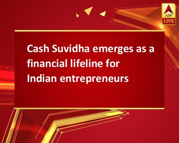 Cash Suvidha emerges as a financial lifeline for Indian entrepreneurs