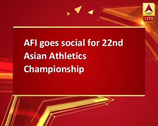 AFI goes social for 22nd Asian Athletics Championship