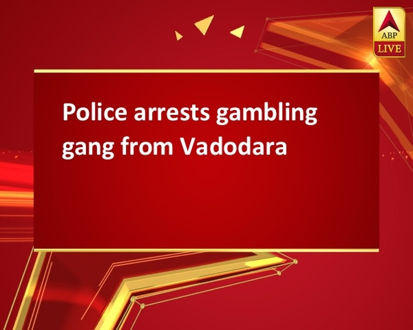 Police arrests gambling gang from Vadodara