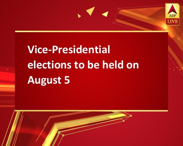 Vice-Presidential elections to be held on August 5