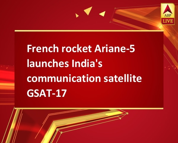 French rocket Ariane-5 launches India's communication satellite GSAT-17
