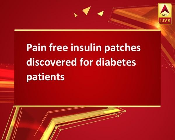 Pain free insulin patches discovered for diabetes patients