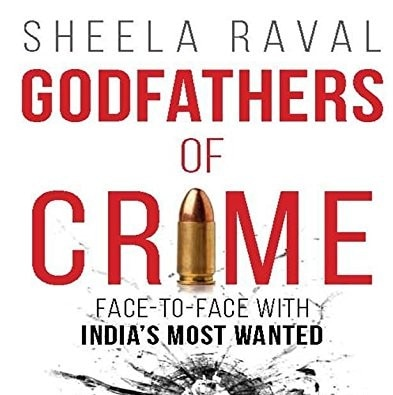 Godfathers Of Crime: Face-to-Face with India's Most Wanted