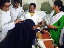 संजय तुरडेंची विचारपूस करण्यासाठी राज ठाकरे रुग्णालयात
