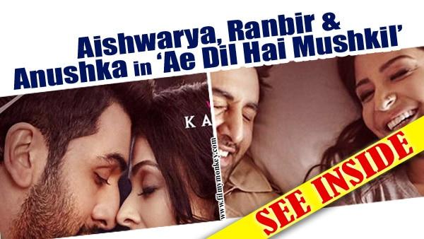 'Ae Dil Hai Mushkil' FIRST LOOK: Anushka Sharma, Ranbir Kapoor, Aishwarya Rai will take your breath away