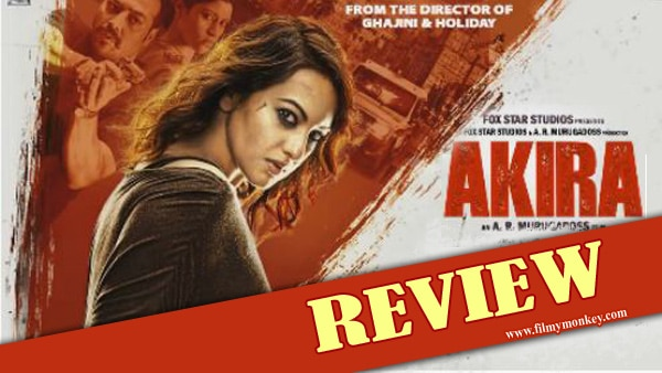 REVIEW: Check out what's GOOD and BAD about Sonakshi Sinha's 'Akira'.. Ace performances with a slow pace story!