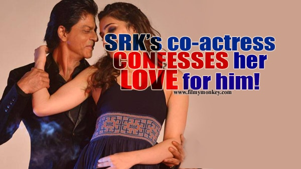 This HOT Bollywood actress just made a 'Love Confession' for SRK!
