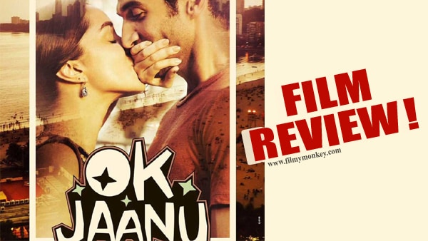 'Ok Jaanu' Movie Review: Shraddha Kapoor, Aditya Roy Kapoor's film is Just 'ok' with no element of freshness!