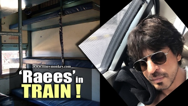 Raees: SRK's train travel from Mumbai to Delhi... Read Details!