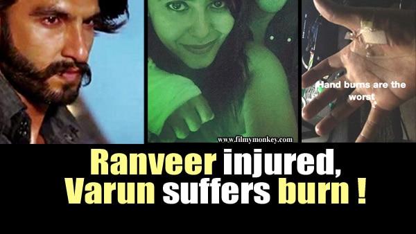 Ranveer Singh injured during 'Padmavati' shoot, Varun Dhawan burns his hand!