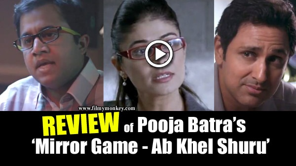 FILM REVIEW 'Mirror Game: Ab Khel Shuru': Ludicrous from the word go