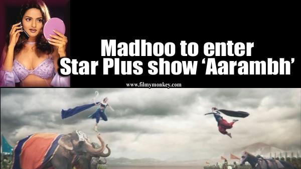Aarambh: 'Roja' actress Madhoo in Star Plus magnum opus playing role on the lines of 'Sivagami' of 'Baahubali'!
