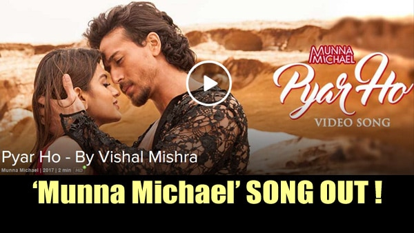 Munna Michael song out: Watch Tiger Shroff's 'exotic' romance in 'Pyar Ho'
