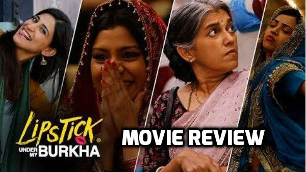 'Lipstick Under My Burkha' MOVIE REVIEW: It's Bold, Brave & Beautifully made that unveils women desires like never before!