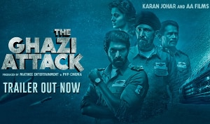 Video: 'ધ ગાઝી અટેક'નું ટ્રેલર રીલિઝ, ભારત-પાકિસ્તાન વચ્ચેના અંડર વોટર યુદ્ધની દિલધડક કહાની